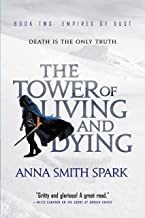 The Tower of Living and Dying (Empires of Dust Book 2)