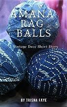 Amana Rag Balls: A Vintage Daze Short Story (Vintage Daze Short Stories Book 5)