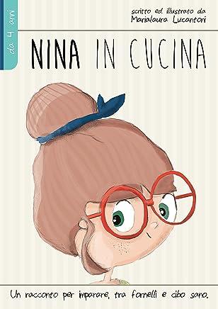 Nina in cucina: Un racconto per imparare, tra fornelli e cibo sano.