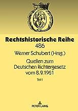 Quellen zum Deutschen Richtergesetz vom 8.9.1961: Teil I (Rechtshistorische Reihe) (German Edition)