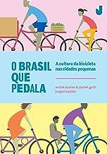 O Brasil que Pedala: a Cultura da Bicicleta nas Cidades Pequenas