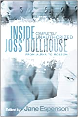 Inside Joss' Dollhouse: From Alpha to Rossum Kindle Edition