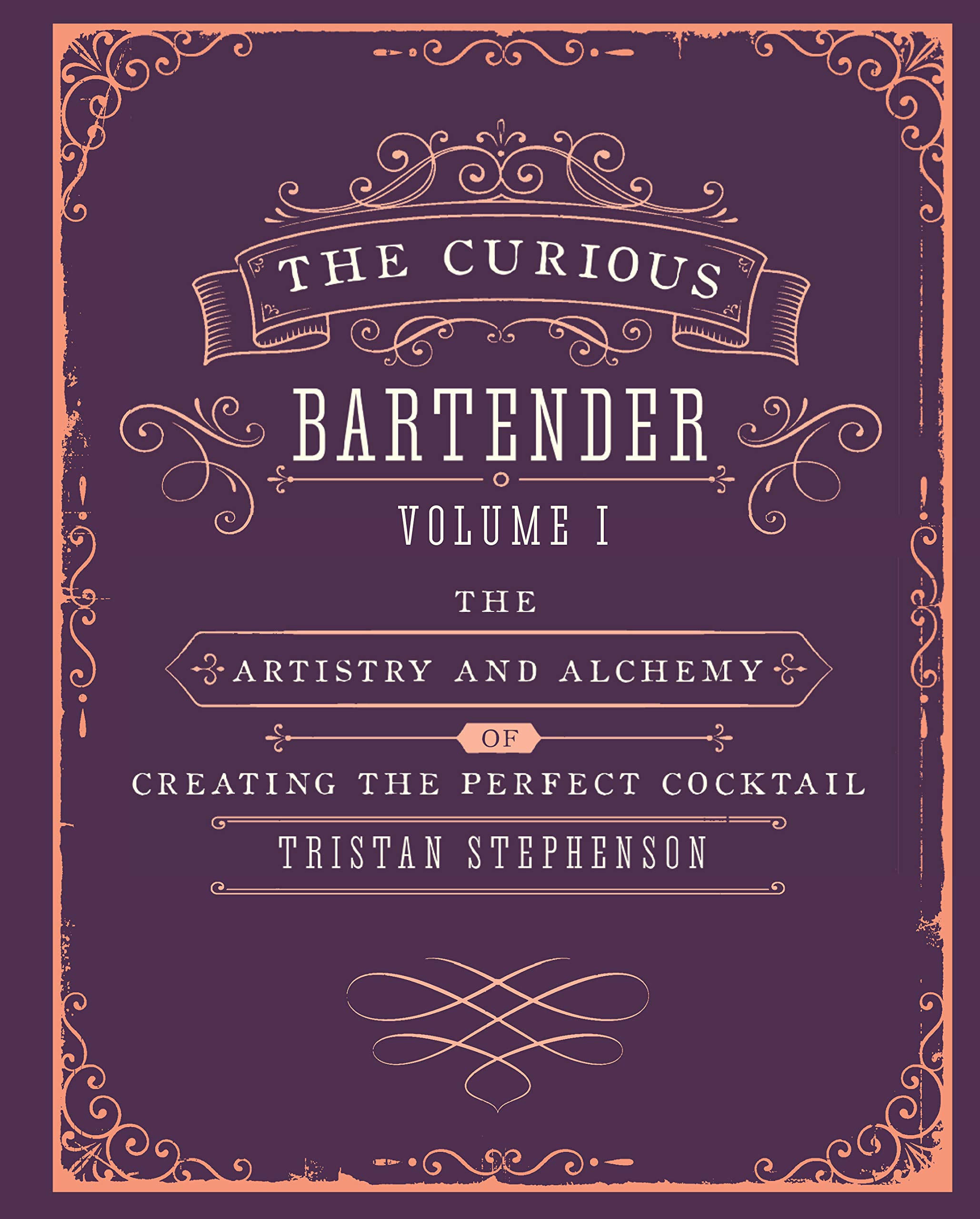 Image OfThe Curious Bartender: The Artistry And Alchemy Of Creating The Perfect Cocktail