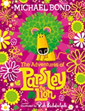 The Adventures of Parsley the Lion: An illustrated storybook collection for all the family, from the creator of Paddington...