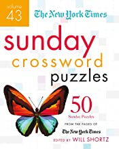 The New York Times Sunday Crossword Puzzles Volume 43: 50 Sunday Puzzles from the Pages of The New York Times (The New York Times Crossword Puzzles)