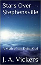 Stars Over Stephensville: A Myth of the Dying God