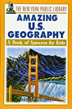 The New York Public Library Amazing US Geography: A Book of Answers for Kids