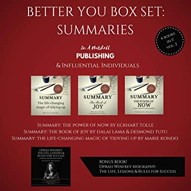 Better You Boxset: Summaries: 4 Books in 1! (Vol. 2): Summaries of The Life-changing Magic of Tidying Up, The Power of Now, The Book of Joy. Plus: Oprah Winfrey: The Life, Lessons & Rules for Success