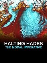 Halting Hades: The Moral Imperative