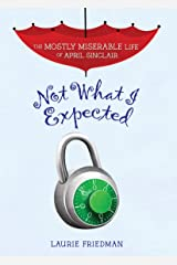 Not What I Expected (The Mostly Miserable Life of April Sinclair Book 5) Kindle Edition