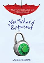 Not What I Expected (The Mostly Miserable Life of April Sinclair Book 5)