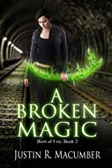 A Broken Magic: Born of Fire - Book 2 Kindle Edition