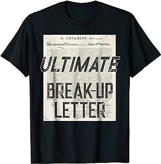 Declaration Of Independence Ultimate Break-Up Letter Shirt