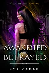 Awakened and Betrayed: Sentinel World Series 1 (The Lost Sentinel Book 2) Kindle Edition