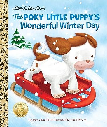 The Poky Little Puppy's Wonderful Winter Day (Little Golden Book)