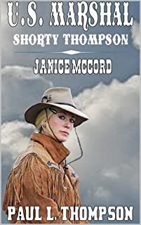 Janice McCord - U.S. Marshal - Shorty Thompson: Tales of the Old West: A Western Adventure From The Author of