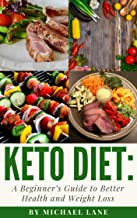 KETO DIET: A Beginner's Guide to Better Health and Weight Loss