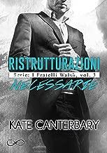 Ristrutturazioni necessarie : I fratelli walsh Vol. 3 (Italian Edition)