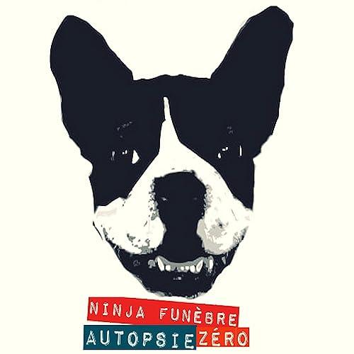 Autopsie Zero [Explicit] by Ninja Funèbre on Amazon Music ...