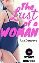The Lust of a Woman: 12 Sizzling Hot Stories (First-Time, New Adult, Naughty MILF, Interracial, BDSM)