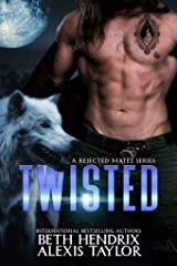 Twisted : A Rejected Mates Series Kindle Edition