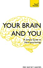 Your Brain and You: A Simple Guide to Neuropsychology (Teach Yourself) (English Edition)