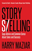 Story Selling: Sage Advice and Common Sense About Sales and Success