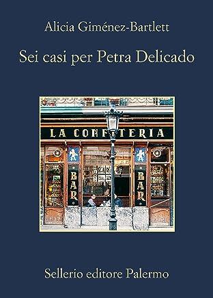 Sei casi per Petra Delicado (Le indagini di Petra Delicado Vol. 11)