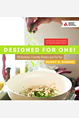 Designed for One: 120 Diabetes-Friendly Dishes Just for You Paperback