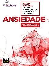 Ansiedade: Aprenda a controlar sua ansiedade e viva melhor (Portuguese Edition)