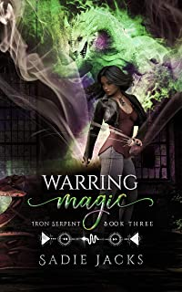 Warring Magic: A Paranormal Romance Novel (Iron Serpent Chronicles Book 3)