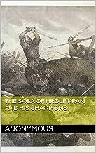 The Saga of Hrolf Kraki and his Champions (Viking Legendary Sagas Book 6)