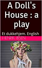 A Doll's House : a play : Et dukkehjem. English