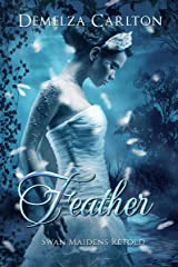 Feather: Swan Maidens Retold (Romance a Medieval Fairytale) Kindle Edition