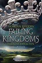 Flammendes Erwachen: Falling Kingdoms 1 - Roman (Die Falling-Kingdoms-Reihe) (German Edition)