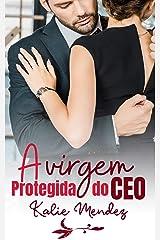 A VIRGEM PROTEGIDA DO CEO eBook Kindle