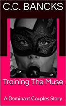 Training The Muse: A Dominant Couples Story (English Edition)