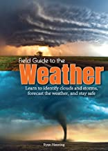 Field Guide to the Weather: Learn to Identify Clouds and Storms, Forecast the Weather, and Stay Safe PDF
