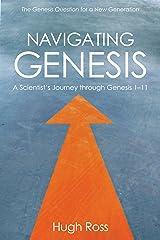 Navigating Genesis: A Scientist's Journey through Genesis 1–11 Kindle Edition