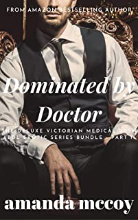 Dominated by the Doctor: The Deluxe Victorian Medical BDSM ABDL Erotic Series Bundle - Part II