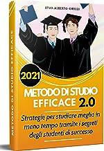 Scaricare Libri Metodo Di Studio Efficace 2.0; Strategie Per Studiare Meglio In Meno Tempo Tramite I Segreti Degli Studenti Di Successo PDF