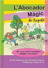 L'abocador màgic de Trapoló: Un conte sobre reciclatge, lleialtat i altruisme (Catalan Edition)