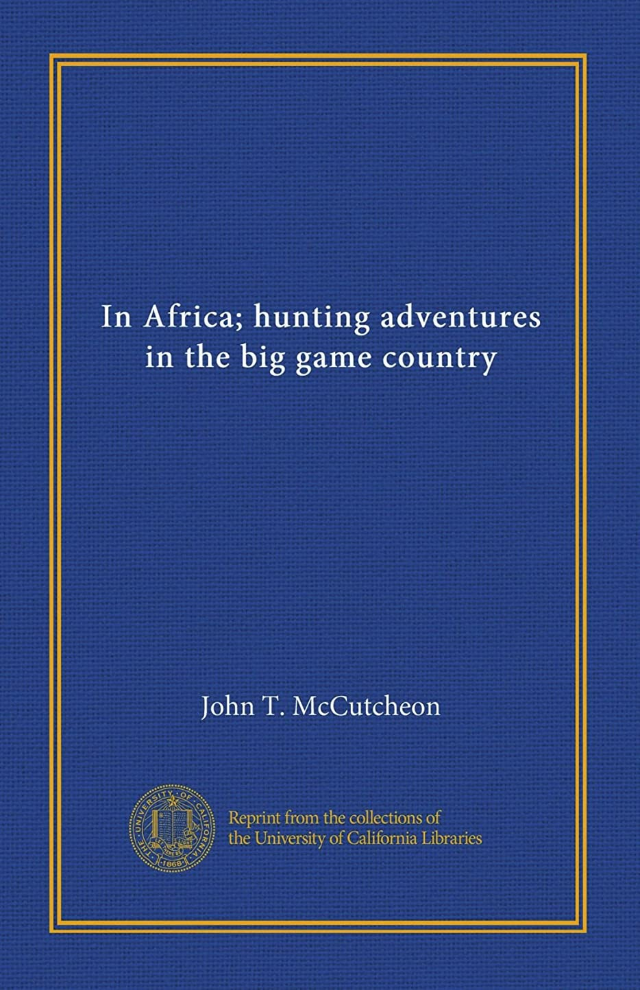 空虚スチュワードミルクIn Africa; hunting adventures in the big game country