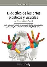 Didáctica de las artes plásticas y visuales en Educación Infantil (Spanish Edition)