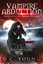 J.R. Rain's Vampire for Hire World: Vampire Abduction (The Chronicles of the Immortal Council Book 1)