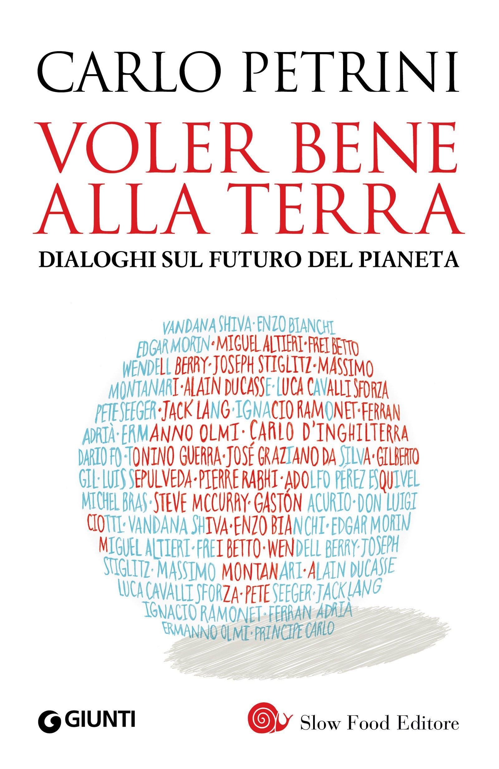 Voler bene alla Terra: Dialoghi sul futuro del pianeta (Italian Edition)