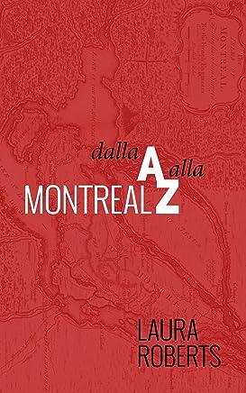 Montreal Dalla A Alla Z