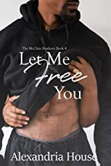 Let Me Free You (McClain Brothers Book 4) Kindle Edition