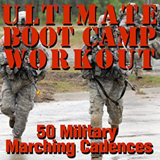 Ultimate Boot Camp Workout: 50 Military Marching Cadences