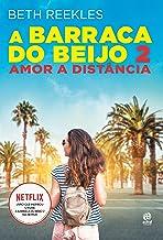 A barraca do beijo 2: Amor a distância (Portuguese Edition)